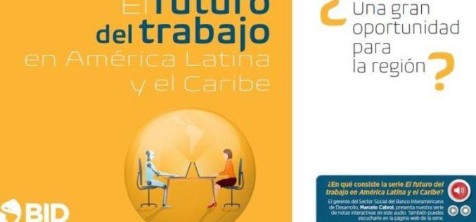 Estudio del BID: El futuro del trabajo en América Latina y el Caribe
