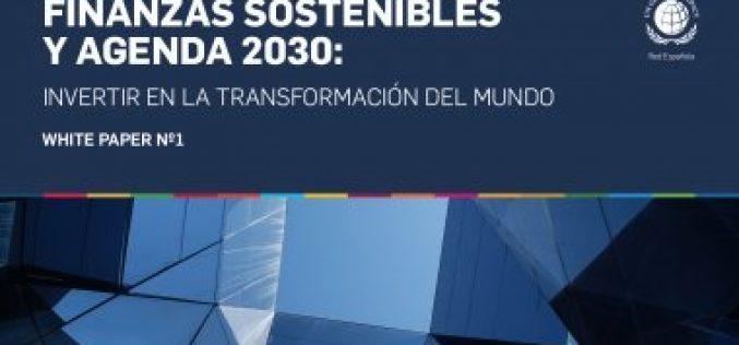 La Red Española del Pacto Mundial edita un paper sobre finanzas sostenibles para alentar a la inversión urgente en los ODS