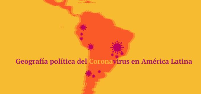 Geografía política del coronavirus en América Latina