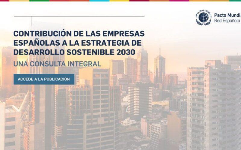 Contribución de las empresas españolas a la Estrategia de Desarrollo Sostenible 2030: una consulta integral