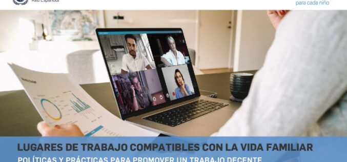 La Red Española del Pacto Mundial y UNICEF España presentan un manual práctico para promover lugares de trabajo compatibles con la vida familiar