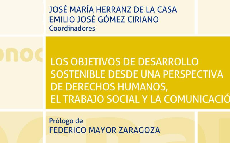 """Publicación """"Los Objetivos de Desarrollo Sostenible desde una Perspectiva de Derechos Humanos, El Trabajo Social y la Comunicación"""""""