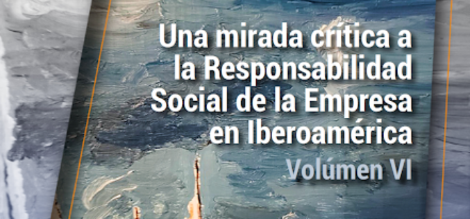 Nuevo libro: Volúmen VI de Una Mirada Crítica a la Responsabilidad Social de la Empresa en Iberoamérica